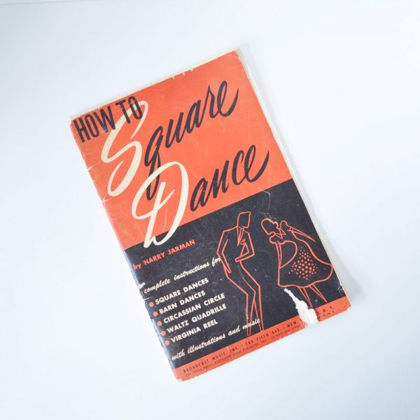 How To Square Dance book by Harry Jarman printed in 1951. With instructions, calls and music for square dances, barn dances, Circassian circle, waltz quadrille and the Virginia reel.