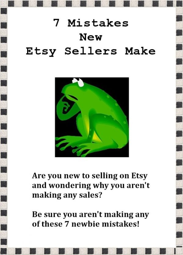 Selling on Etsy - 7 mistakes new Etsy sellers make