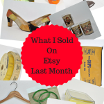What I Sold On Etsy Last Month